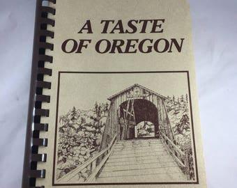 A Taste Of Oregon - Oregon Cookbook - Junior League Cookbook - Oregon Recipes - Vintage Kitchen - Vintage Oregon - Recipe Book