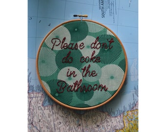 mature. Please don't do coke in the bathroom / vintage retro teal mint sunburst 1960s 60's fabric embroidery / 8 inch wooden hoop