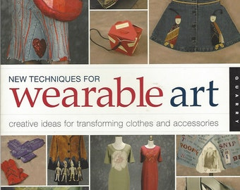 New Techniques for Wearable Art Book by Rice Freeman-Zachary Creative Ideas for Transforming Clothes and Accessories