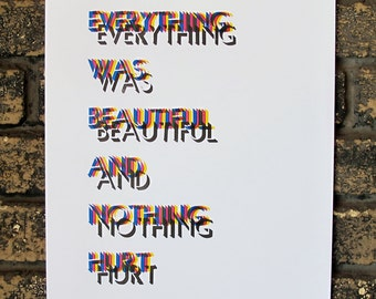 """Kurt Vonnegut Quote, """"Everything Was Beautiful And Nothing Hurt"""", Letterpress Printed, Poster"""