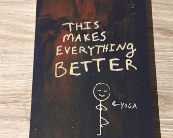 Yoga Makes Everything Better