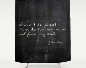 John Muir Quote Shower Curtain, Rustic Bathroom Decor, Inspirational Quote, Woodland Decor, Cabin Bath Curtain, Gift for Him, Housewarming