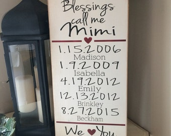 My greatest blessings call me mimi  Important date art Gifts for her *Wood sign *Distressed *Personalized 12x24