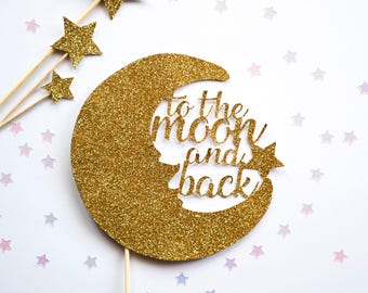To The Moon And Back Glitter Moon Cake Topper - Birthday, Baby Shower, Christening New baby