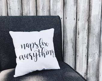 Naps Fix Everything | Decorative Throw Pillow | Calligraphy | Handmade | Home Decor | Bedding