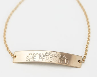 Nevertheless She Persisted Bracelet, Inspirational Quote Bracelet • Sterling Silver, Gold Filled Rose Gold Filled Chain