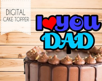 I Love You Dad Cake Topper