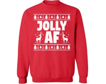 Jolly AF Sweatshirt Ugly Christmas sweater Jolly AF Christmas sweatshirt Christmas sweater xmas gifts Christmas sweatshirt for men for women