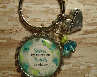 Sisters by marriage Friends by choice Sister-in-law keychain with charms
