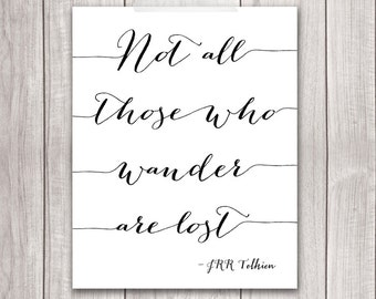 Not All Those Who Wander Are Lost - 8x10 Inspirational Print, Tolkien Quote, Hobbit Quote, Wall Art, Printable Art, LOTR