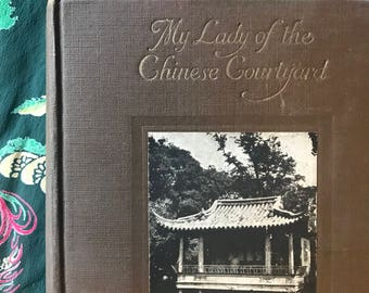 My Lady of the Chinese Courtyard Elizabeth Cooper 1914 Antique Book Hardback China Women