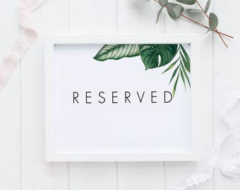 Reserved Printable Wedding Signs Wedding Reception Sign - Modern Tropical Reserved Reception Printable Signage PDF (Item code: P1006e)