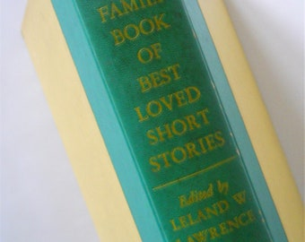 Vintage Short Stories - The Family Book of Best Loved Short Stories - Hardcover 1954 - Famous Authors