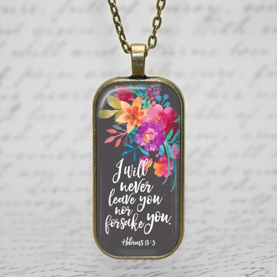 Bible Verse Necklace - Hebrews 13:5 I will never leave you nor forsake you - with 24 inch necklace
