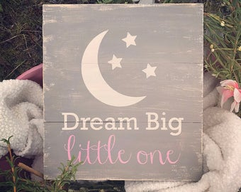 Dream Big Little One - Moon and Stars - Nursery Sign