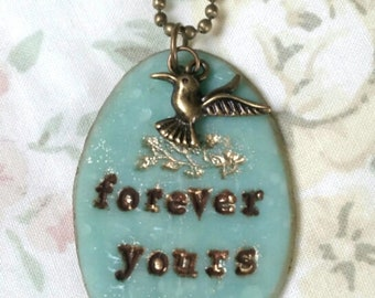 "Nostalgic Notes of Love ""Forever yours"" teal blue pendant with hummingbird"