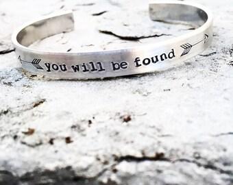 You Will Be Found hand stamped Dear Evan Hansen inspired cuff bracelet