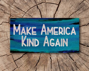 Make America Kind Again Window Decal, Bumper Stickers, Stickers  | Rep The Resistance