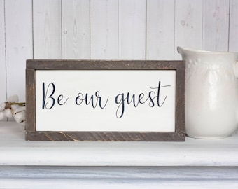 Be Our Guest - Sign For Guest Room - Be Our Guest Sign -Guest Room Decor- Farmhouse Decor- Guest Sign