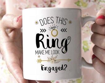 Does This Ring Make Me Look Engaged Mug, Engagement Mug, Engagement Gift, Engaged Mug