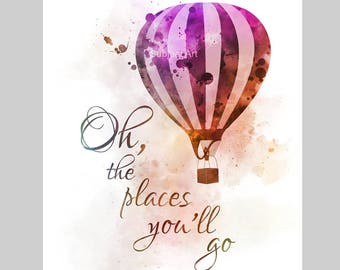 Oh, the Places You'll Go Quote ART PRINT illustration, Dr. Seuss, Hot Air Balloon, Nursery, Wall Art, Home Decor
