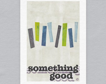 Something Good - Limited edition A3 print