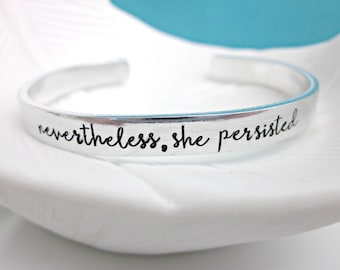 Nevertheless She Persisted Skinny Cuff Bracelet - Resist - Women's Rights - Tolerance - Unity - Feminism - Feminist - Anti Trump - Persist
