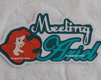 DISNEY Meeting Ariel - Die Cut Title Scrapbook Page Paper Piece - SSFF