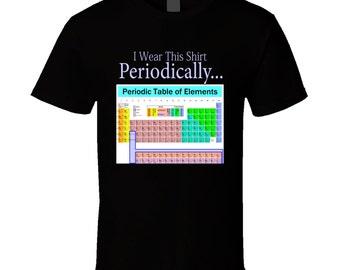 Periodic table shirt etsy funny shirt chemistry tshirts periodic table of elements tshirt i wear this shirt periodically joke science urtaz Choice Image