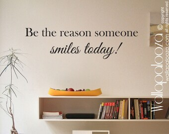 Be the reason someone smiles today wall decal - Smile - Happy wall decal - Inspirational wall decal - Wall decor - Wall art - Family Love