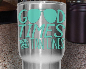 Good Times and Tan Lines | Gift Idea | Tumbler, Yeti, Vehicle Vinyl Decal | Summer, Tanning, Beach Sticker