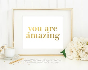 YOU ARE AMAZING Faux Gold Foil Art Print - White & Gold - Gold Gilded Wall Art - Girl Room Decor - Home Office Decor - Inspirational Quote