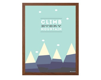 Sound of Music | Climb Every Mountain Poster : Modern Typography Art Wall Decor Print 8 x 10 | INSTANT Digital Download Printable