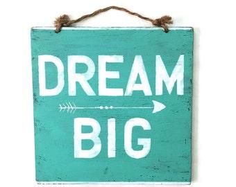 Dream Big Wood Sign / Bohemian Decor / Boho Wall Art / Boho Chic Wall Decor / Motivational Sign / Hippie Sign / Gifts for Her - Aqua