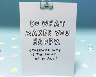 Do What Makes You Happy A5 Print