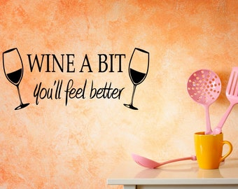 Wine Glass Vinyl Wall Decals for Kitchen Cuisine Table Quotes Wine A Bit You'll Feel Better Decor Vinyl Stickers Murals MK2946