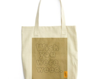 Word Series: Wish You Were Weed Tote Bag - Beige Color / Word Tote bag / Quote bag, typography tote, Funny Quote, illustration bag