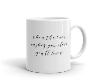 Fleetwood Mac Rainy Day Dreams Mug, Stevie Nicks Thunder Only Happens Mug, When the Rain Washes You Clean Ceramic coffee tea Gift mug