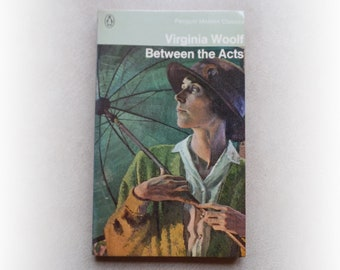 Virginia Woolf - Between the Acts - Penguin vintage paperback book - 1972