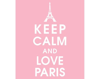 Keep Calm and LOVE PARIS (B) - Art Print (Featured in Pink Lemonade) Keep Calm Art Prints and Posters
