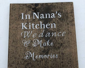 In Nana's Kitchen We Dance and Make Memories
