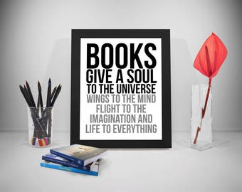 Books Give A Soul To The Universe, Books Poster, Reading Print, Book Quote, Library Print, Library Decor, Gift Ideas For Book Lovers