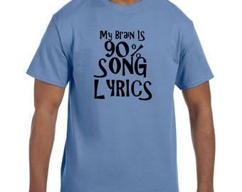 Funny Humor Tshirt My Brain is 90% Song Lyrics model xx0001075mxx