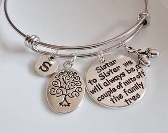 Gift for Sister, Sister bangle, Sister to Sister we will always be a couple of nuts off the Family Tree, Sister Jewelry, Sister bangle