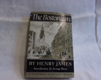 The Bostonians, Henry James, Modern LibraryClassic With Dust Jacket, 1956