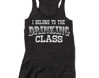 I Belong to The Drinking Class Tank Top. Racerback Country Girl Tank. Southern Tank Top.
