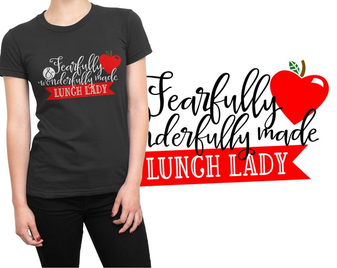SVG, Lunch Lady, Fearfully, Wonderfully, Christian, Bible, Gift, Cutting File, Cricut, Silhouette, Shirt Design, Download, Commercial Use