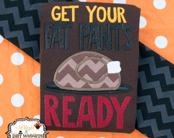 Get Your Fat Pants Ready Thanksgiving Turkey Embroidered Shirt, Thanksgiving Embroidered Shirt, Turkey Day Shirt, Thanksgiving Fall Turkey