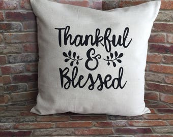 Thankful and Blessed Pillow Cover, Throw Pillow Cover, Fall Pillow Cover, Farmhouse Decor, Thankful and Blessed, Canvas Pillow Cover, Sham