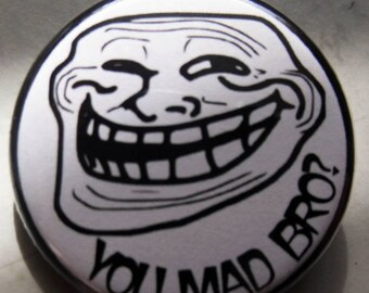 TROLL FACE - YoU MAD BRo?     pinback buttons badges pack!